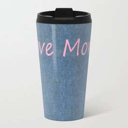 Love More on Denim. Travel Mug