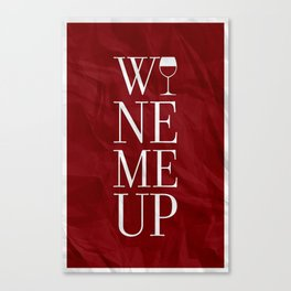 Wine Me Canvas Print