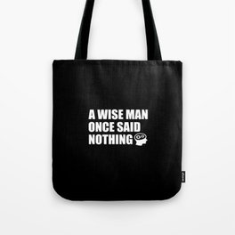 a wise man funny quote Tote Bag