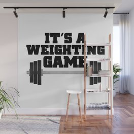 It's A Weighting Game Wall Mural