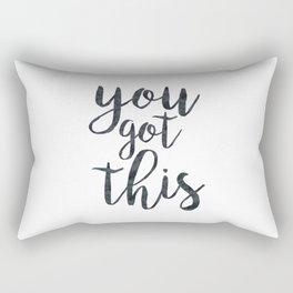 You Got This Motivational Quote Rectangular Pillow