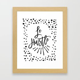 Inspirational Quote Le Hustle  Motivational Quote Wall Art Wisdom Quote Typography Print Art Wisdom Framed Art Print