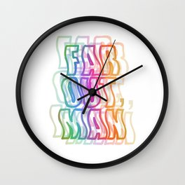 Far Out, Man Wall Clock