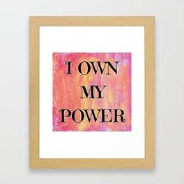 I own my power Framed Art Print