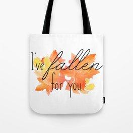 I've Fallen for You Tote Bag
