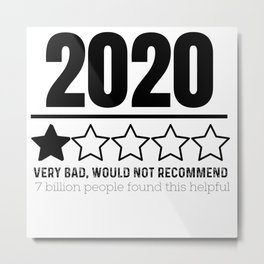 2020 1 Star Very Bad, Would Not Recommend Metal Print