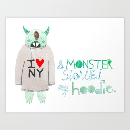 A monster stole my hoodie. Art Print