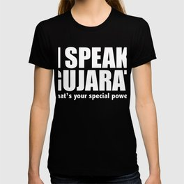 I SPEAK GUJARATWhat's your special power T-shirt