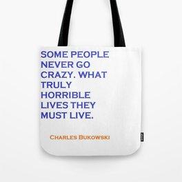 Charles Bukowski Crazy Quote Tote Bag