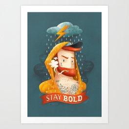 STAY BOLD Art Print