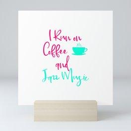 I Run on Coffee and Jazz Music Fun Quote Mini Art Print
