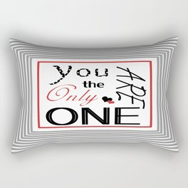 You are the only one Rectangular Pillow