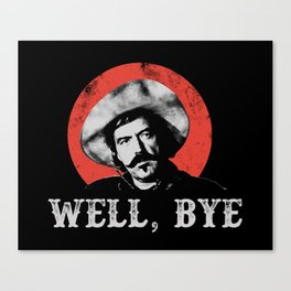 Well Bye in White Stencil  Canvas Print