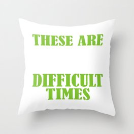 """Simple Music Tee For Musicians """"These Are Difficult Times"""" T-shirt Design Notes Music 13/8 6/4 Throw Pillow"""