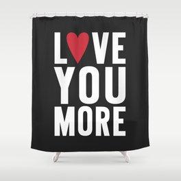 Love You More {dark} Shower Curtain
