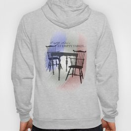 Empty Chairs at Empty Tables Hoody