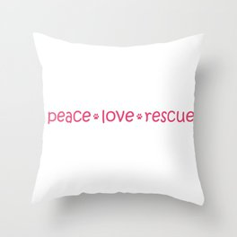 Peace * Love * Rescue Adopt a Shelter Pet Throw Pillow