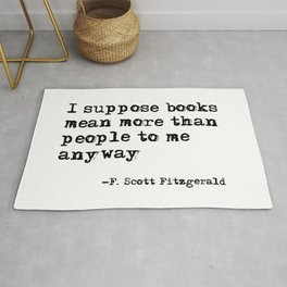 Books mean more than people to me - F. Scott Fitzgerald quote Rug