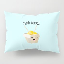 Send Noods, Funny, Cute, Quote Pillow Sham