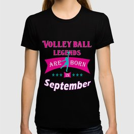VolleyBall legends are born in September T-shirt
