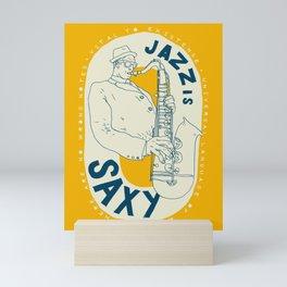 Jazz Is Saxy Mini Art Print
