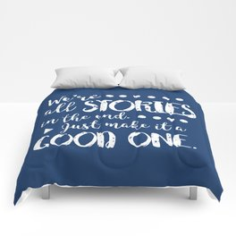 We're all stories in the end Comforters