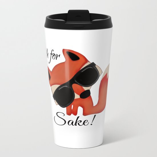 Oh for FOX sake! Metal Travel Mug