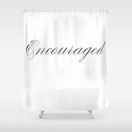 Encouraged Shower Curtain