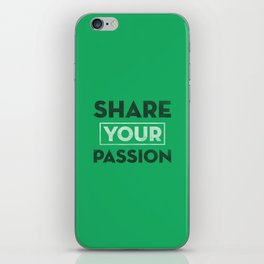 Share Your Passion (Green) iPhone Skin