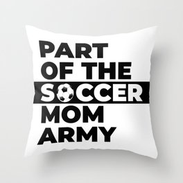 Funny Part of the soccer mom army gift idea Throw Pillow