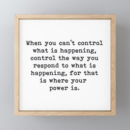 Control The Way You Respond, Inspirational, Motivational, Quote Framed Mini Art Print