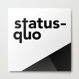 Break the Status Quo Metal Print