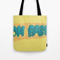 Oh Baby Tote Bag
