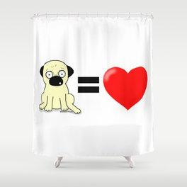 Pugs = Love Shower Curtain
