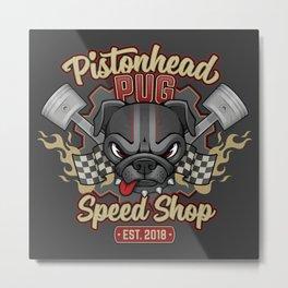 Pistonhead Pug Speed Shop Metal Print
