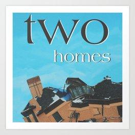 two homes Art Print