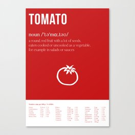 Tomato - What's in it for me?! Canvas Print
