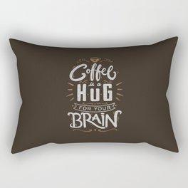 Coffee Is A Hug For The Brain Rectangular Pillow