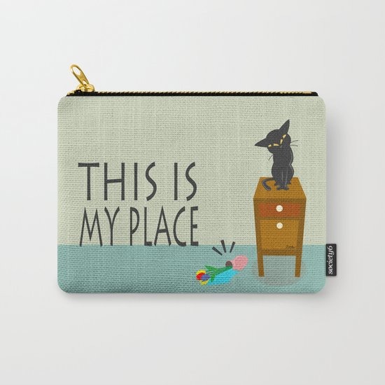 This is my place Carry-All Pouch