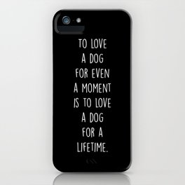 To Love A Dog iPhone Case