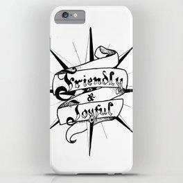 Be Friendly & Joyful iPhone Case