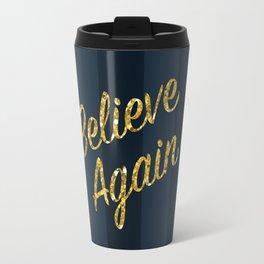Believe Again Travel Mug
