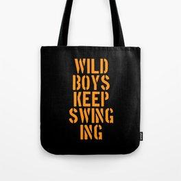 Duran Duran's Wild boys keep swinging. Music quote. Tote Bag