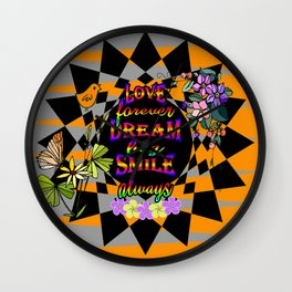 Love Forever Dream Big Smile Always Wall Clock