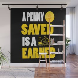 A penny saved is a penny earned Inspirational Motivational Quote Design Wall Mural
