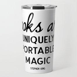 Books are uniquely portable magic | Stephen King Travel Mug
