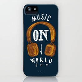 Music On - World Off iPhone Case