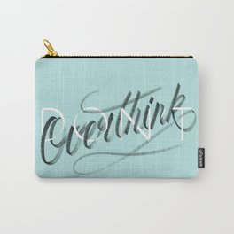 (Don't) Overthink Carry-All Pouch