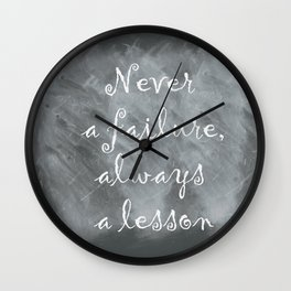 Never Failing, Always Learning (Inspirational Quote) Wall Clock