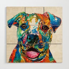 Colorful Dog Pit Bull Art - Happy - By Sharon Cummings Wood Wall Art